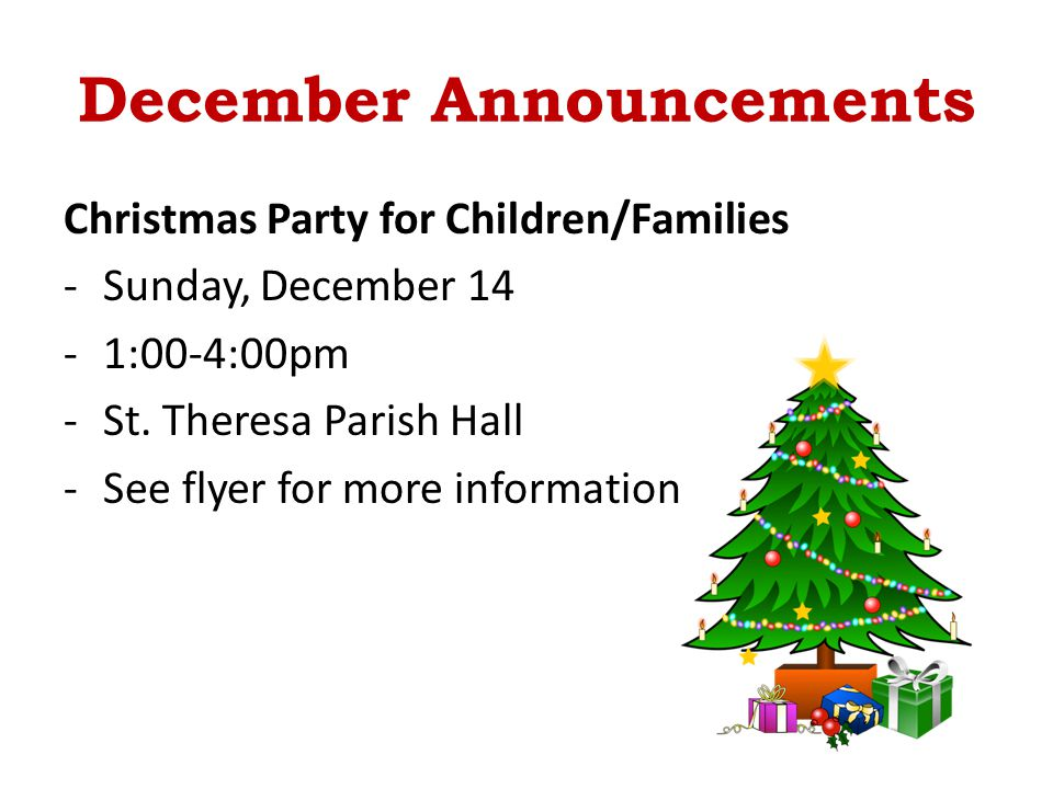 December Announcements Christmas Party for Children/Families -Sunday, December 14 -1:00-4:00pm -St.