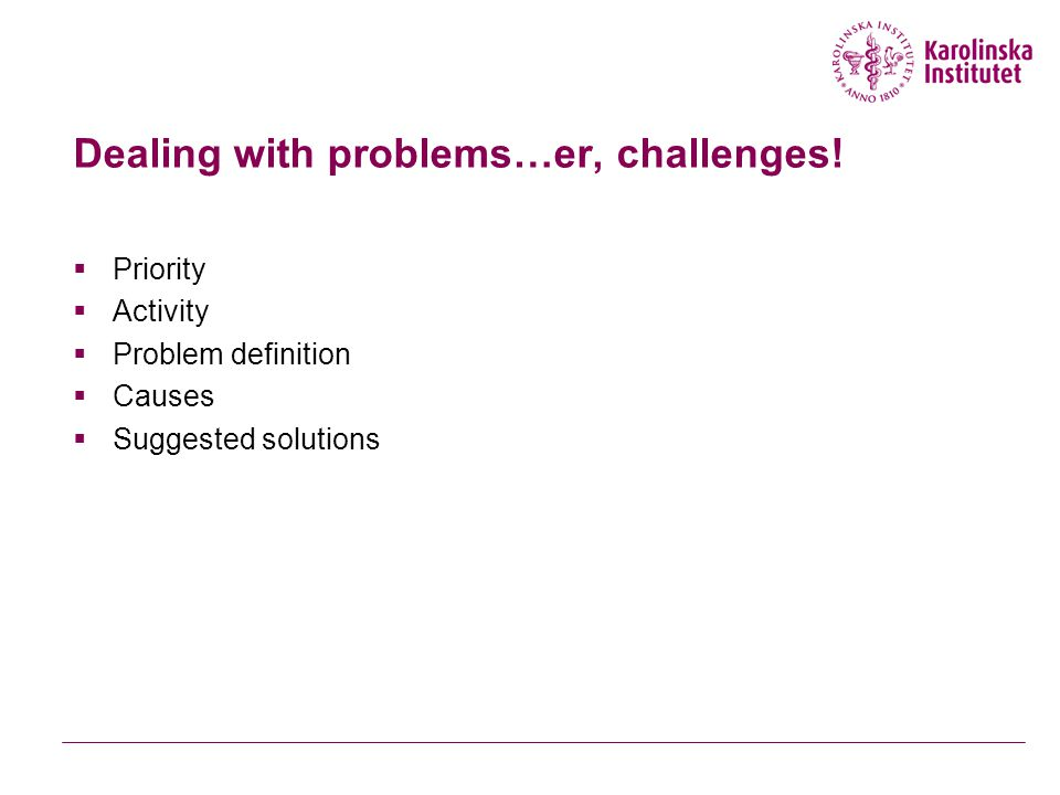 Dealing with problems…er, challenges.