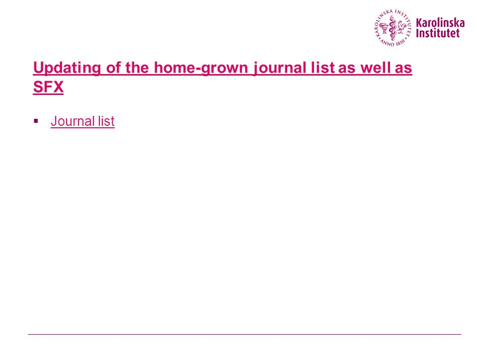 Updating of the home-grown journal list as well as SFX  Journal list Journal list