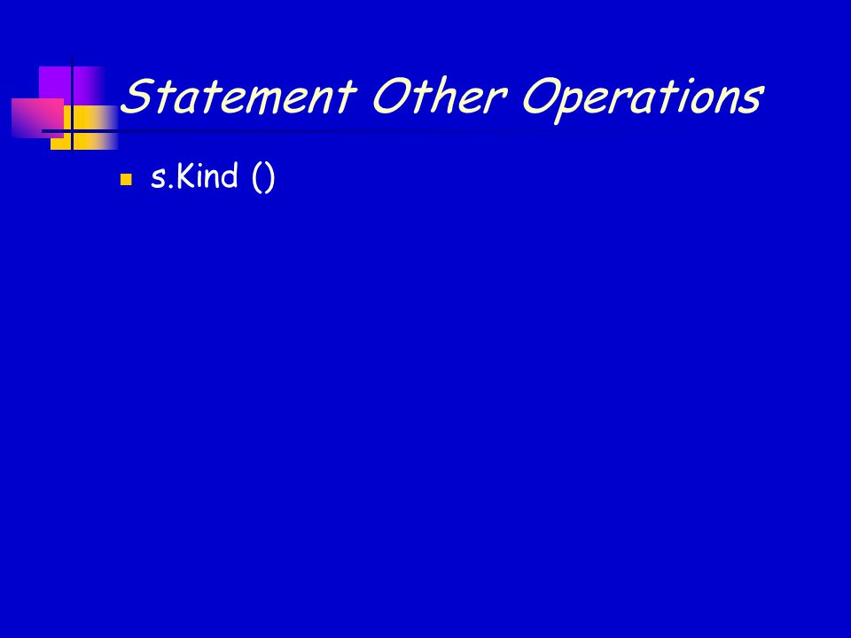 Statement Other Operations s.Kind ()