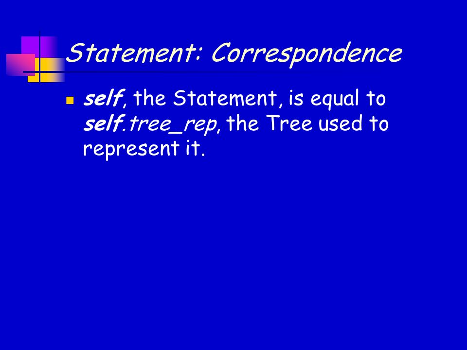 Statement: Correspondence self, the Statement, is equal to self.tree_rep, the Tree used to represent it.