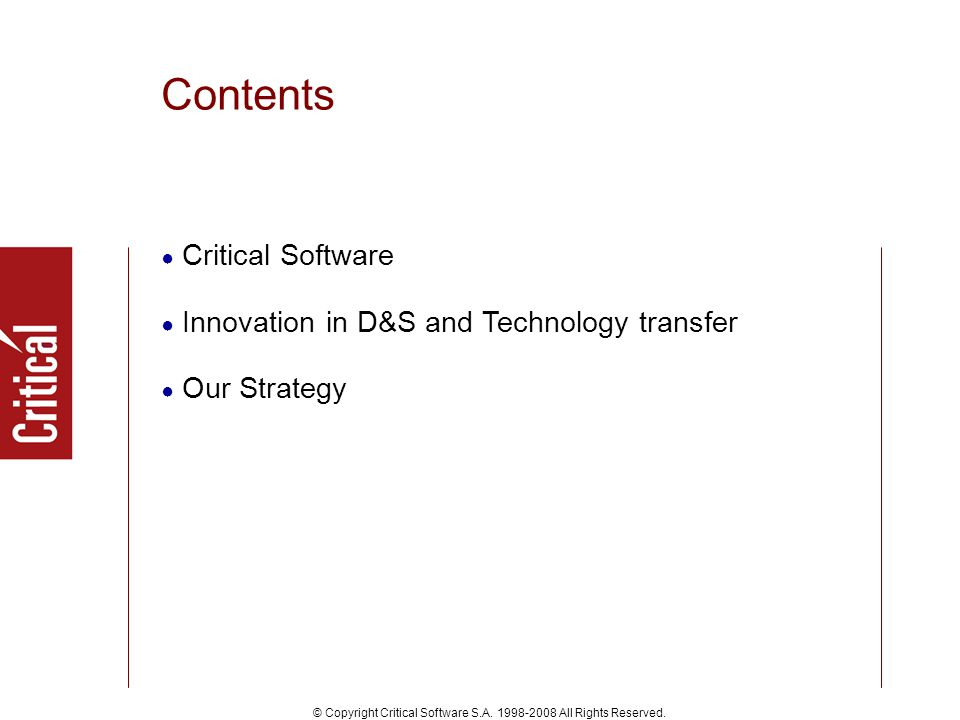 © Copyright Critical Software S.A. 1998-2008 All Rights Reserved.