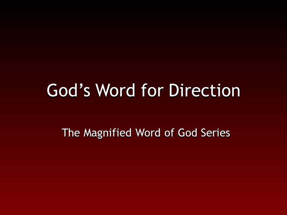 God's Word for Direction The Magnified Word of God Series