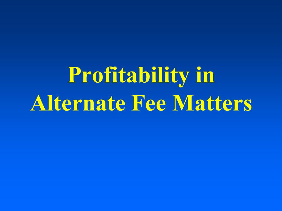 Profitability in Alternate Fee Matters