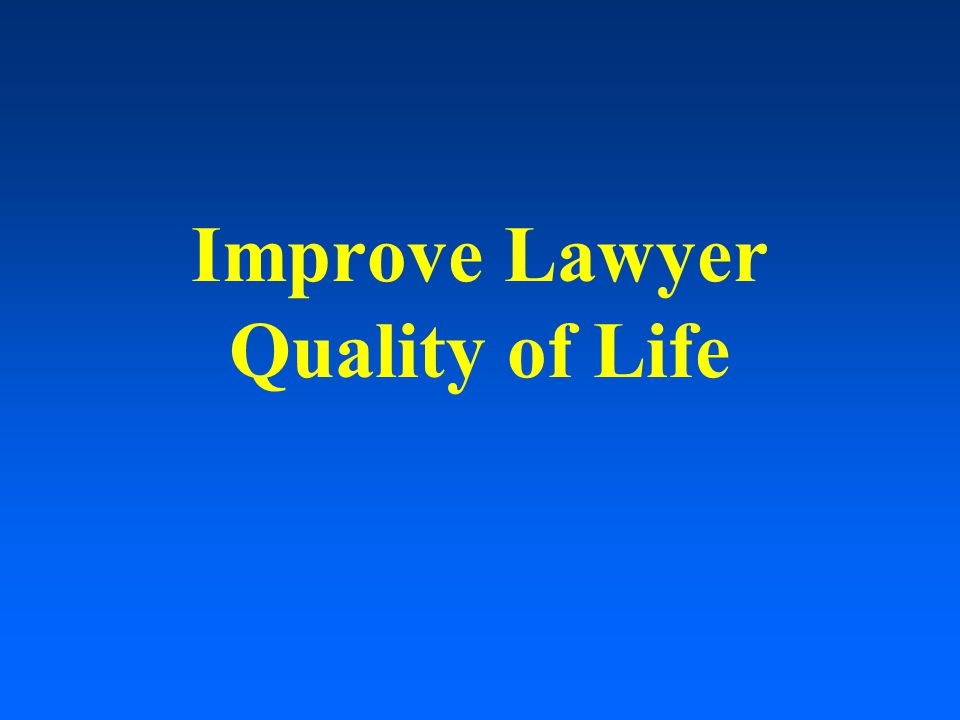 Improve Lawyer Quality of Life