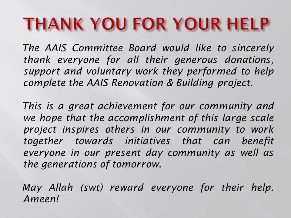 The AAIS Committee Board would like to sincerely thank everyone for all their generous donations, support and voluntary work they performed to help complete the AAIS Renovation & Building project.