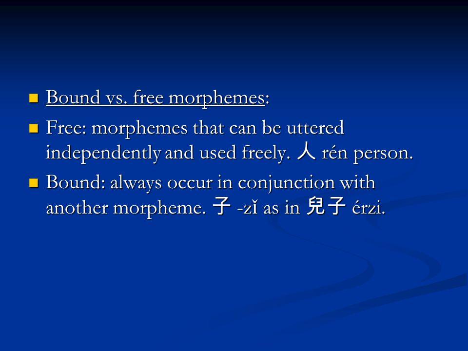 Bound vs. free morphemes: Bound vs.