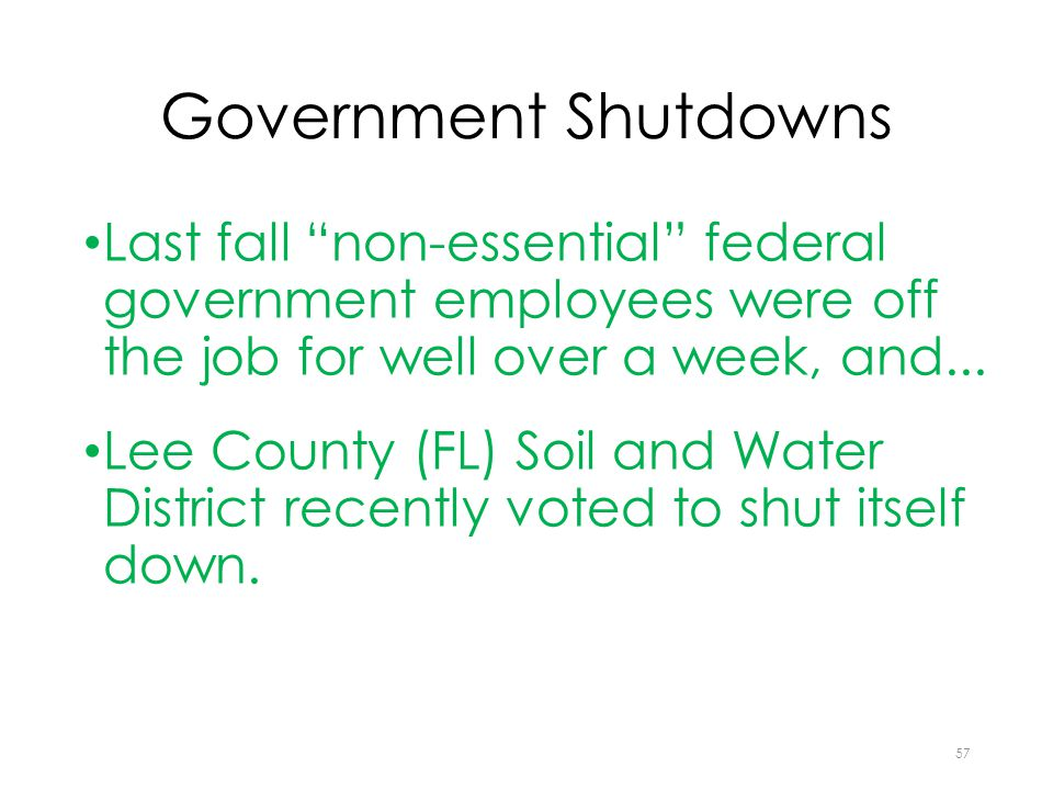 Government Shutdowns Last fall non-essential federal government employees were off the job for well over a week, and...
