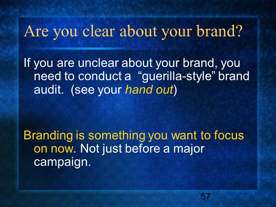 57 Are you clear about your brand.
