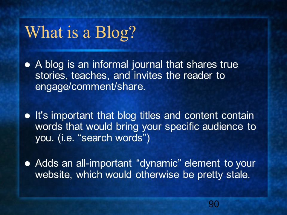 90 What is a Blog.