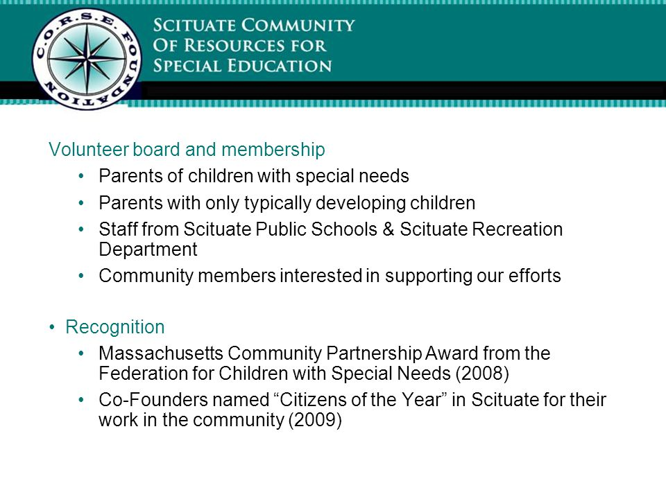 Volunteer board and membership Parents of children with special needs Parents with only typically developing children Staff from Scituate Public Schoo