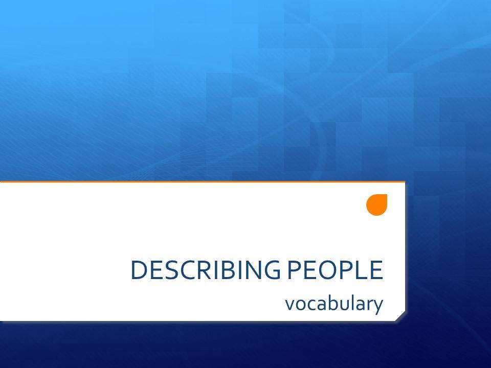DESCRIBING PEOPLE vocabulary