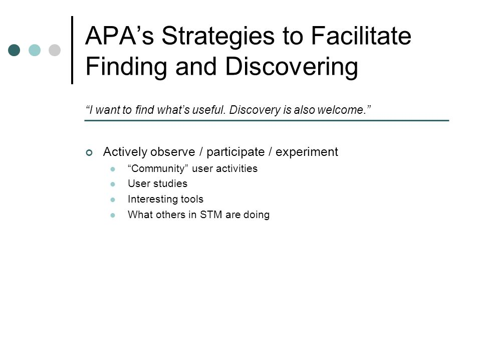 APA's Strategies to Facilitate Finding and Discovering I want to find what's useful.