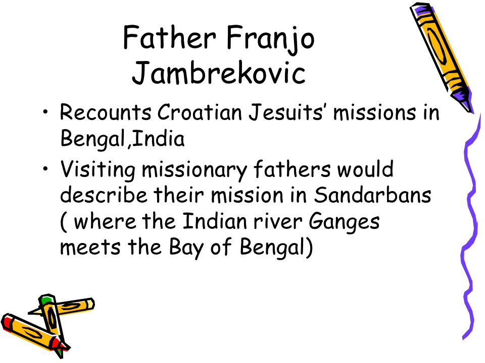 Father Franjo Jambrekovic Recounts Croatian Jesuits' missions in Bengal,India Visiting missionary fathers would describe their mission in Sandarbans (