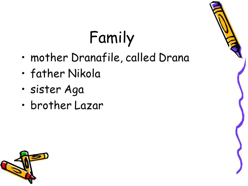 Family mother Dranafile, called Drana father Nikola sister Aga brother Lazar