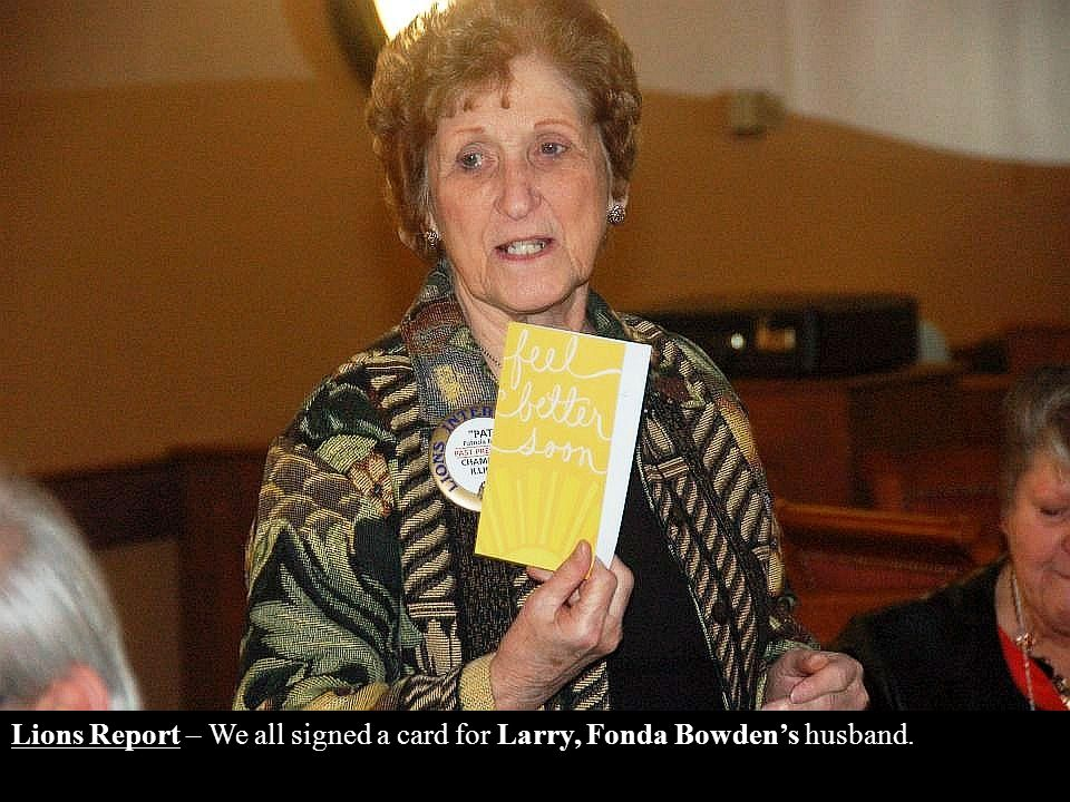 Lions Report – We all signed a card for Larry, Fonda Bowden's husband.