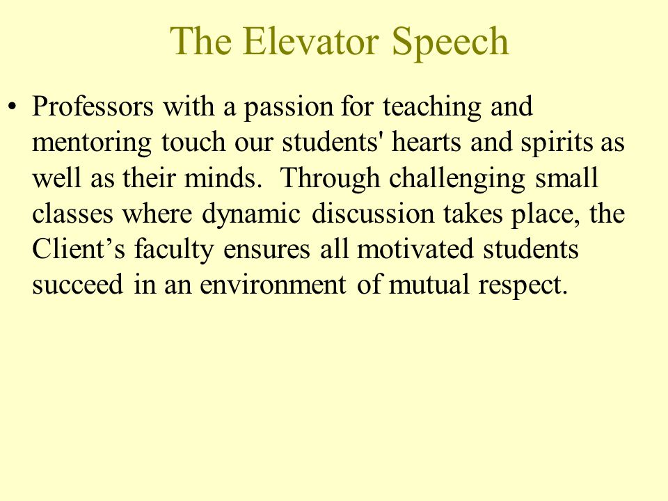The Elevator Speech Client's alumni credit the University's purposeful liberal arts approach with improving their thinking, reasoning, problem solving