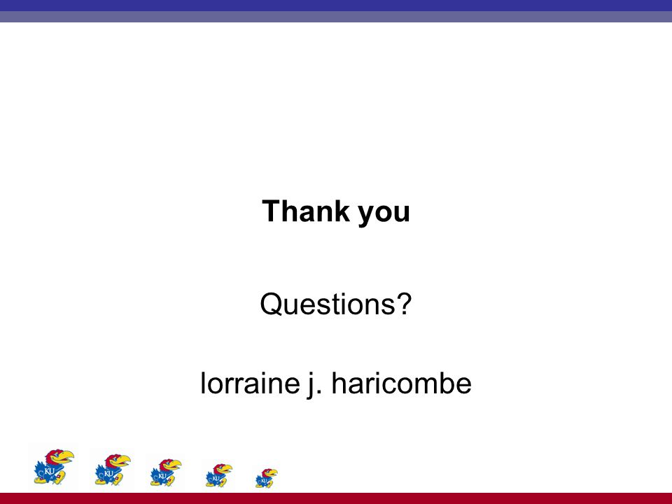 Thank you Questions? lorraine j. haricombe