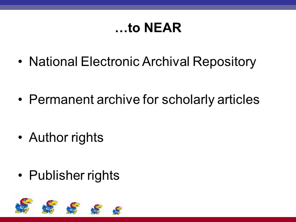 …to NEAR National Electronic Archival Repository Permanent archive for scholarly articles Author rights Publisher rights