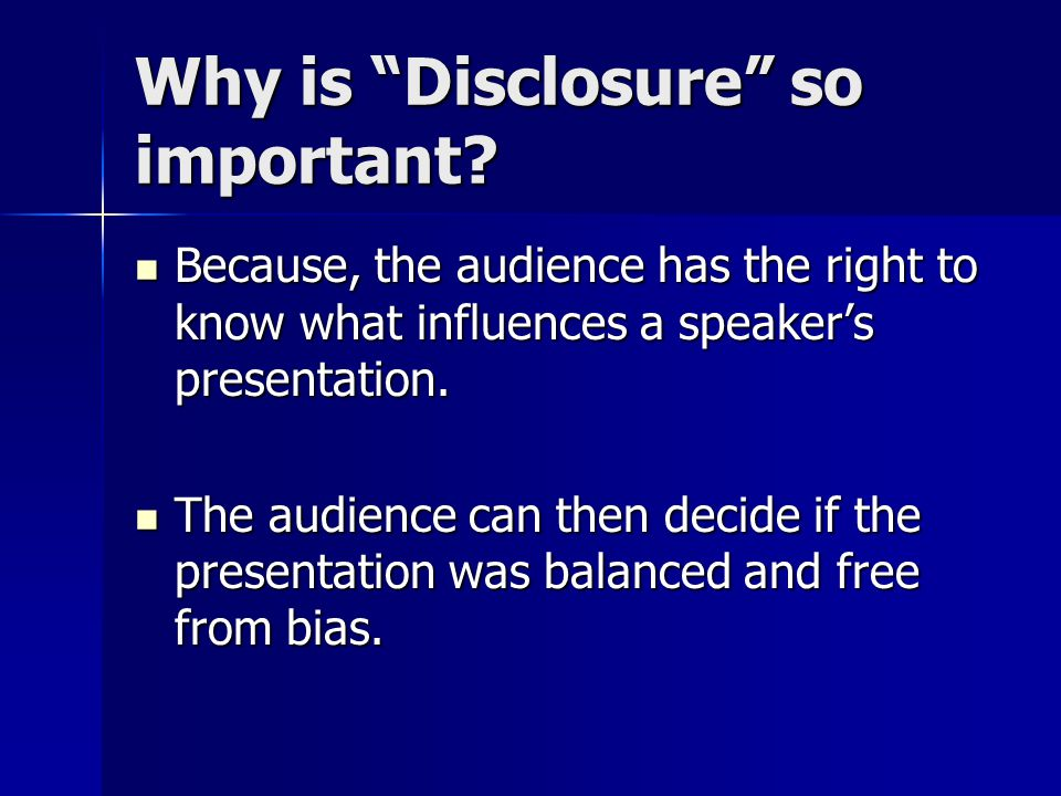 Why is Disclosure so important.