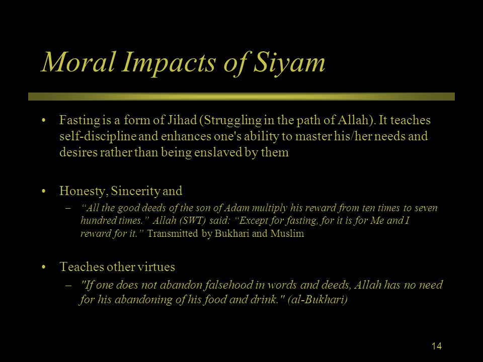 Moral Impacts of Siyam Fasting is a form of Jihad (Struggling in the path of Allah).