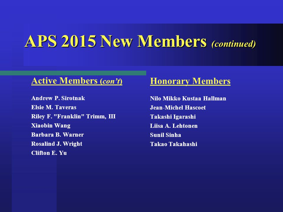 APS 2015 New Members (continued) Active Members (con't) Andrew P.