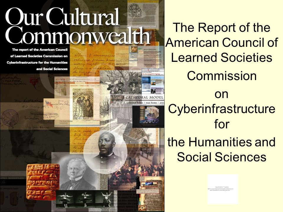 The Report of the American Council of Learned Societies Commission on Cyberinfrastructure for the Humanities and Social Sciences