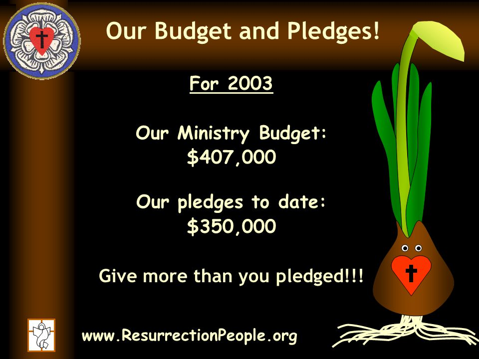 www.ResurrectionPeople.org Our Budget and Pledges.