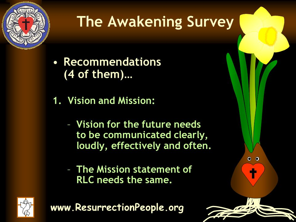 www.ResurrectionPeople.org The Awakening Survey Recommendations (4 of them)… 1.