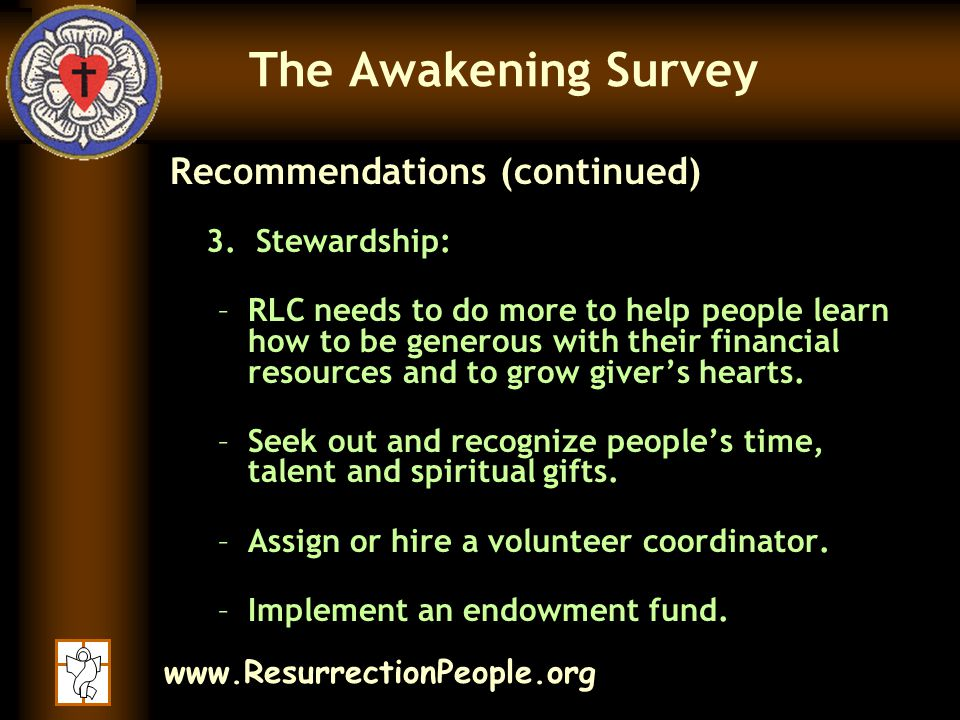 www.ResurrectionPeople.org The Awakening Survey Recommendations (continued) 3.