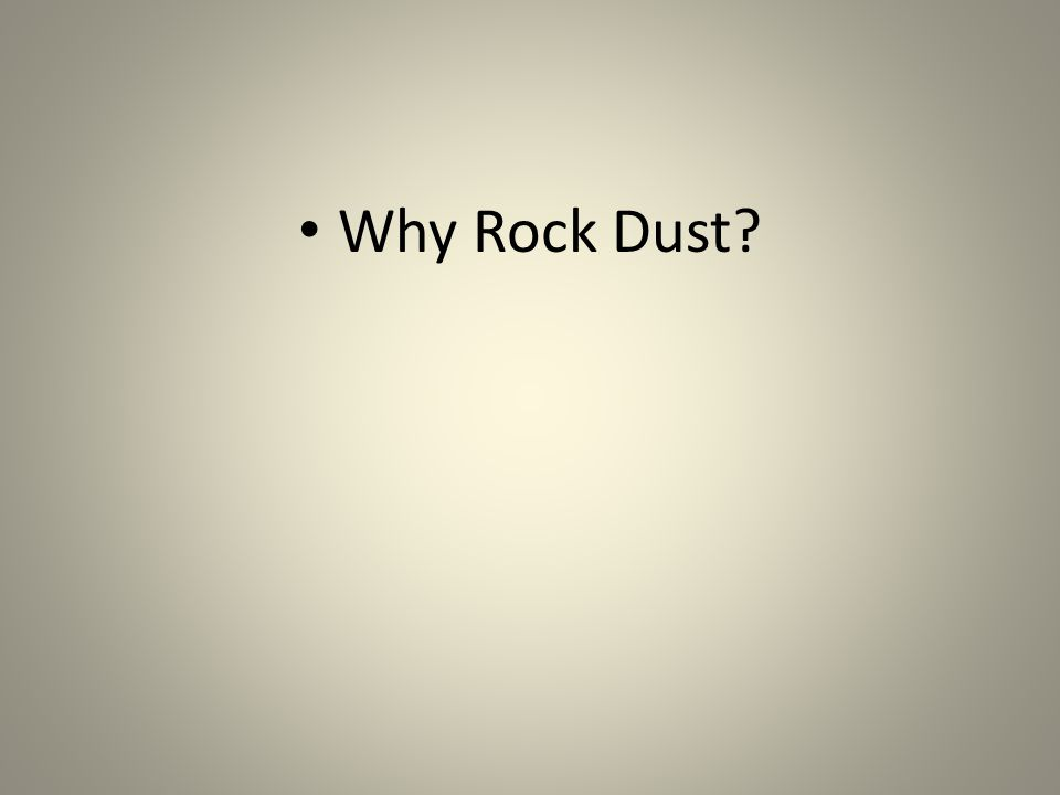Why Rock Dust?