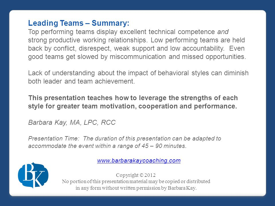 Leading Teams – Summary: Top performing teams display excellent technical competence and strong productive working relationships.