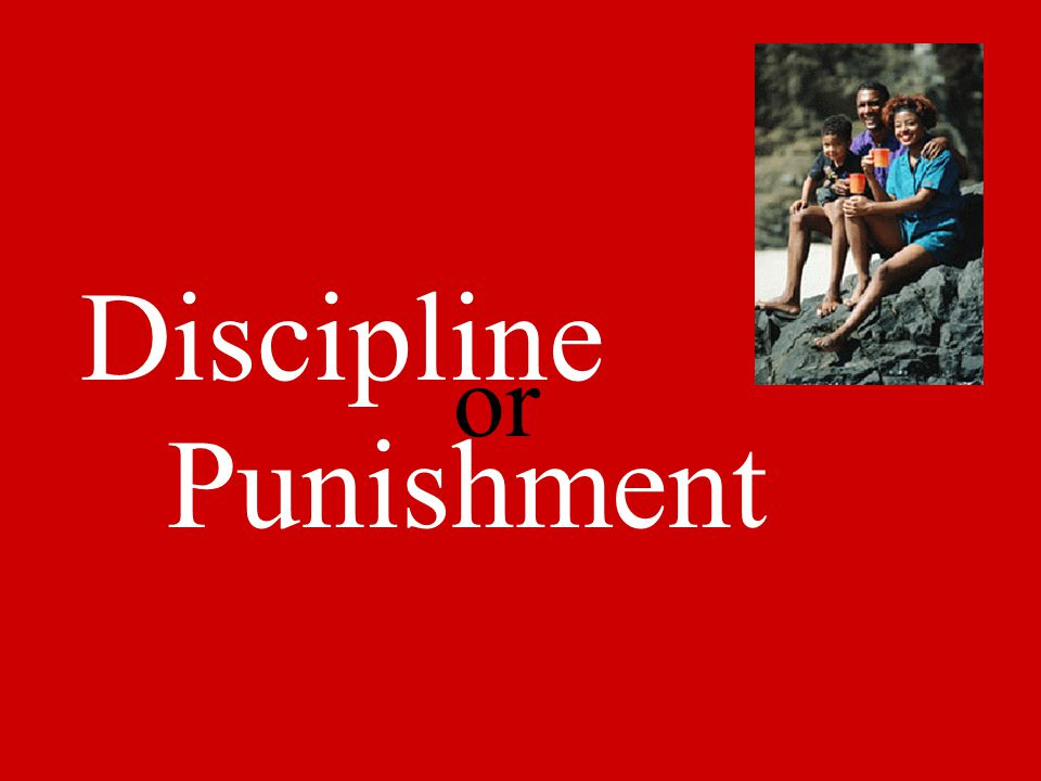 Discipline Punishment or