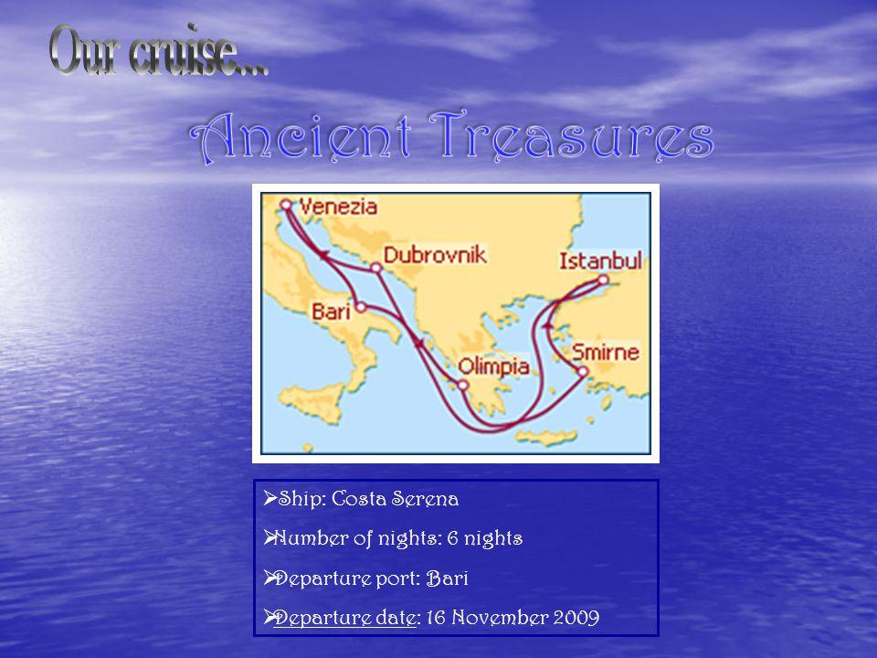  Ship: Costa Serena  Number of nights: 6 nights  Departure port: Bari  Departure date: 16 November 2009