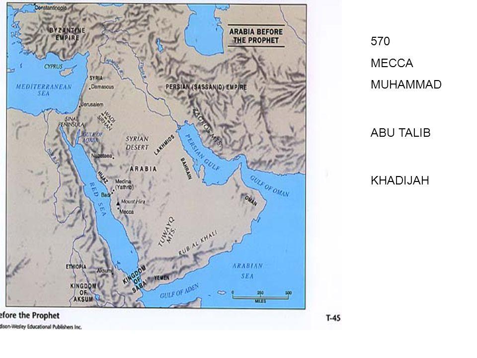 570 MECCA MUHAMMAD ABU TALIB KHADIJAH