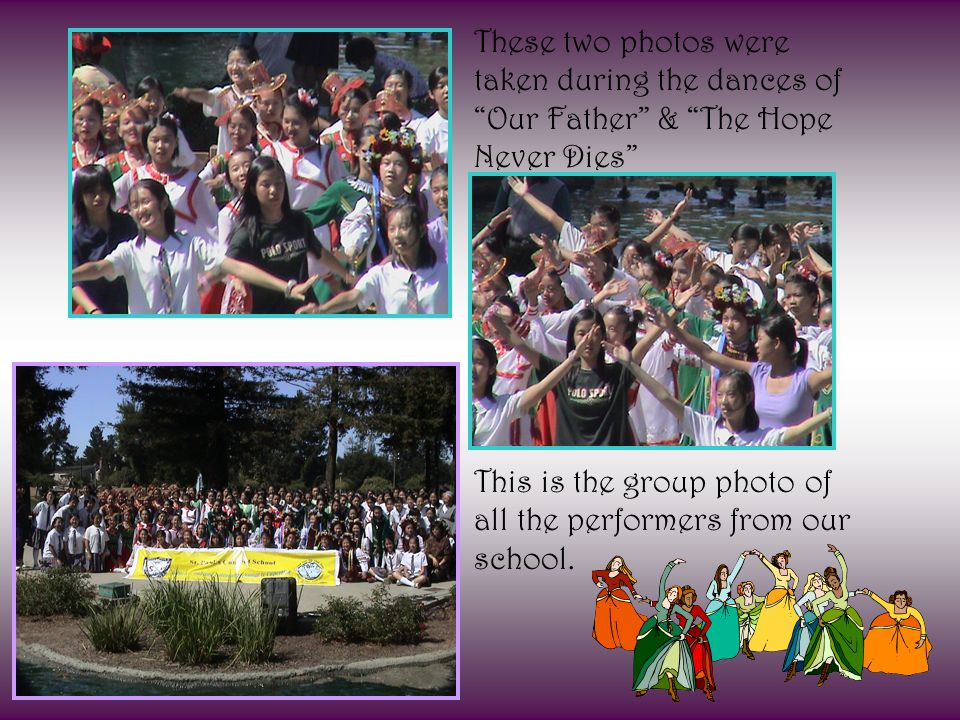 "These two photos were taken during the dances of ""Our Father"" & ""The Hope Never Dies"" This is the group photo of all the performers from our school."