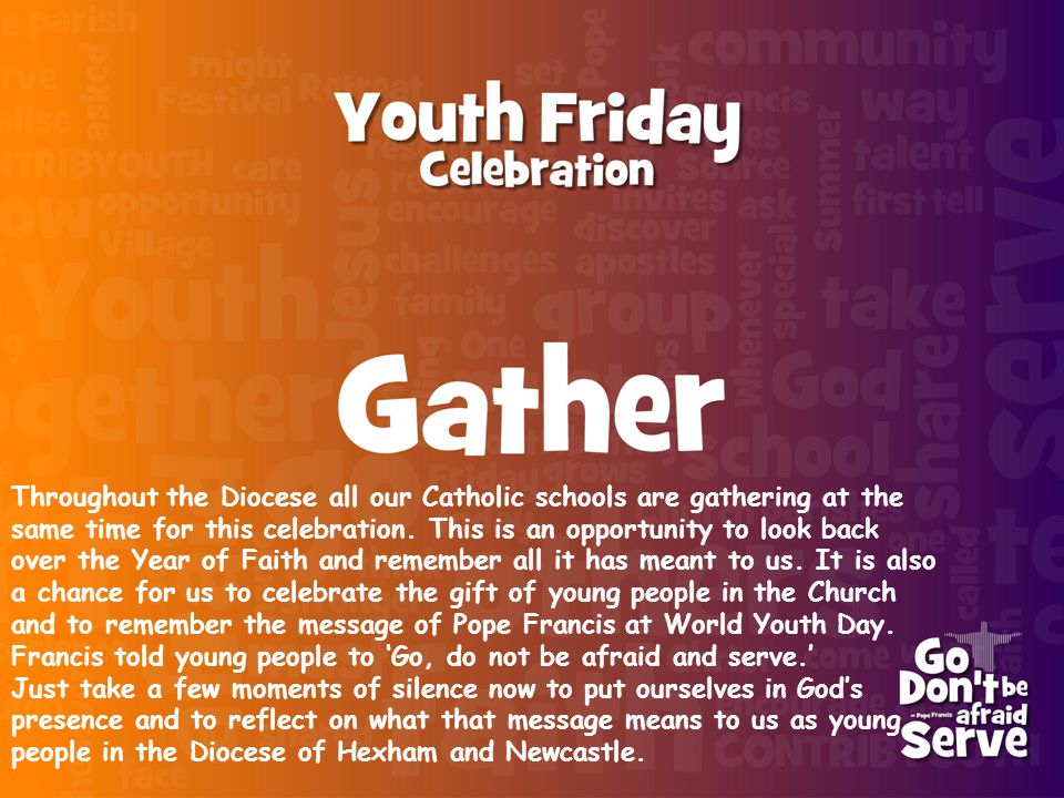 Throughout the Diocese all our Catholic schools are gathering at the same time for this celebration.