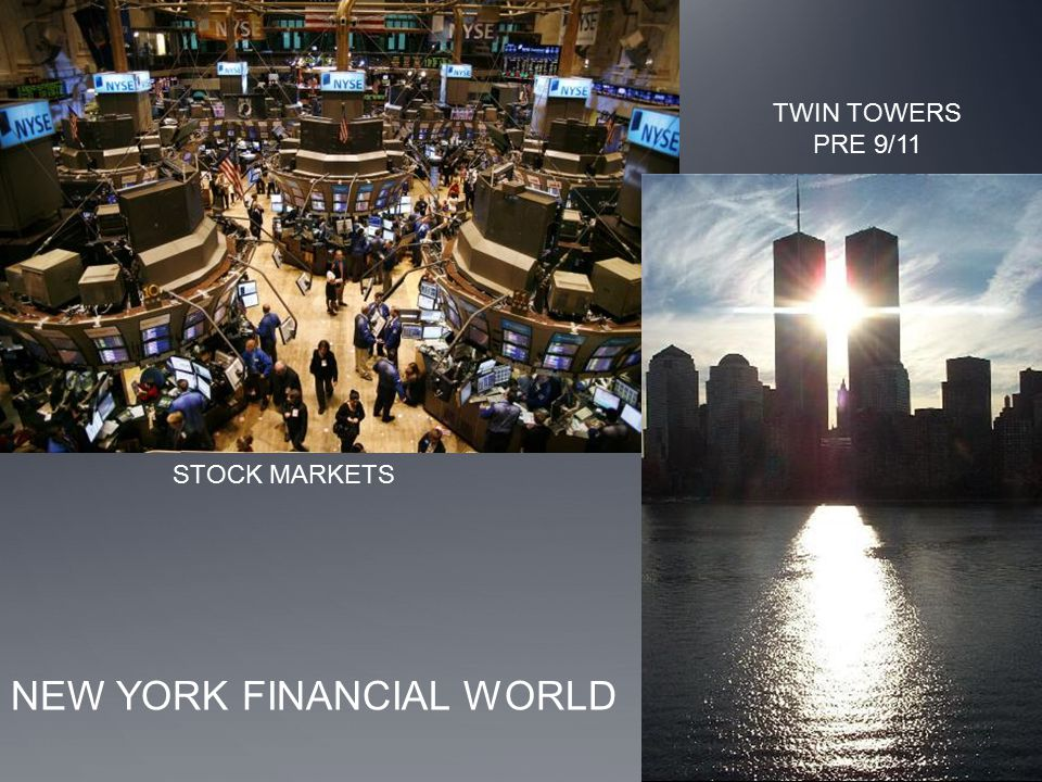 NEW YORK FINANCIAL WORLD STOCK MARKETS TWIN TOWERS PRE 9/11