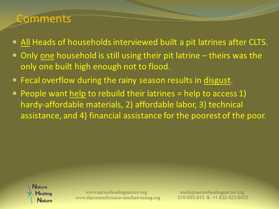 Comments All Heads of households interviewed built a pit latrines after CLTS.