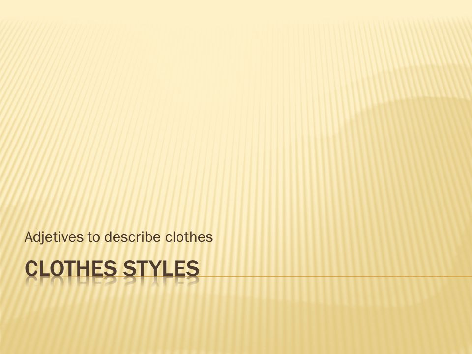 Adjetives to describe clothes