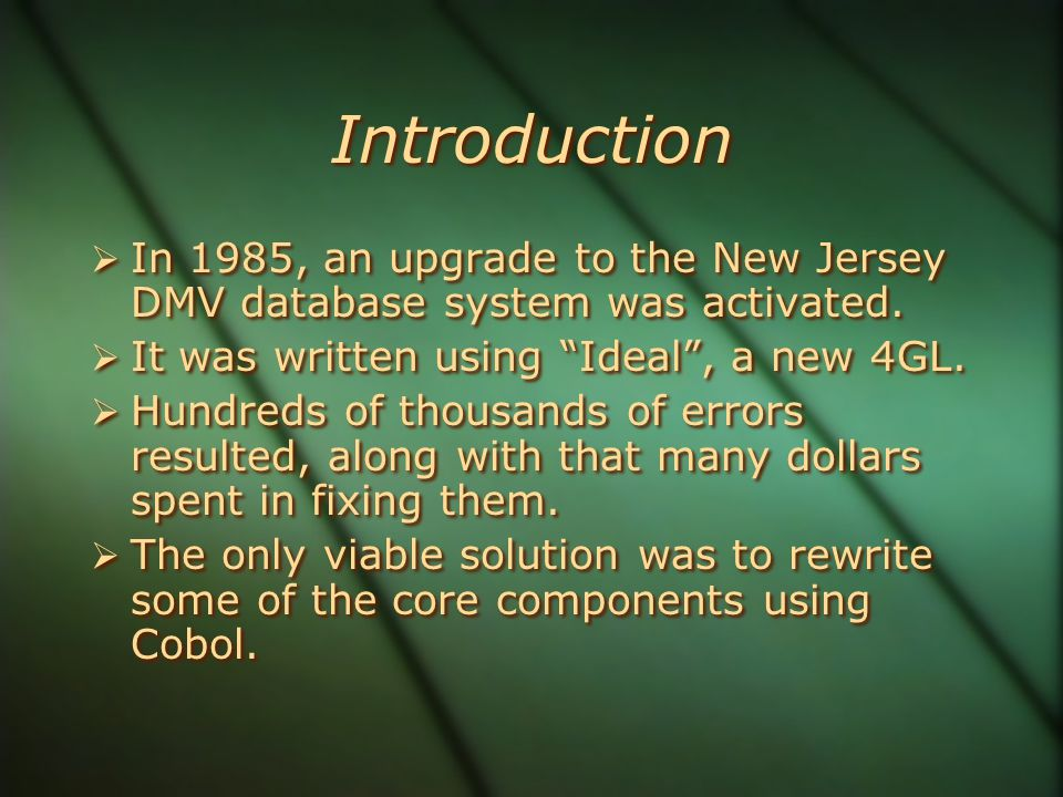 Introduction  In 1985, an upgrade to the New Jersey DMV database system was activated.