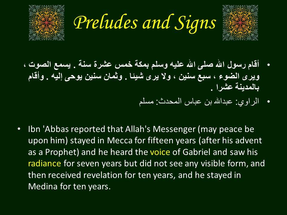 Preludes and Signs أقام رسول الله صلى الله عليه وسلم بمكة خمس عشرة سنة.
