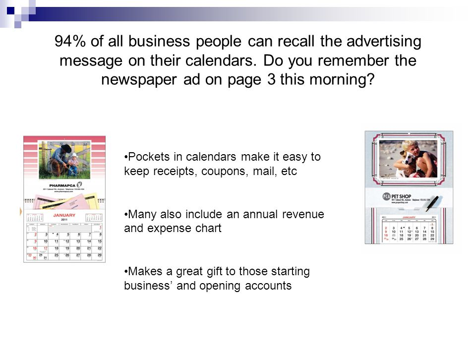 94% of all business people can recall the advertising message on their calendars.