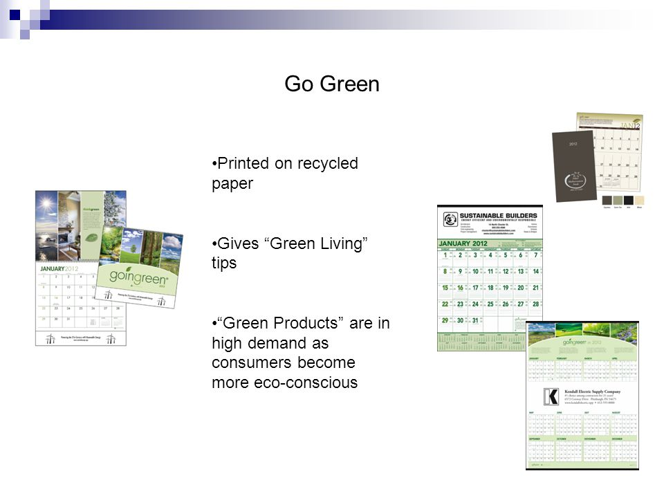 Go Green Printed on recycled paper Gives Green Living tips Green Products are in high demand as consumers become more eco-conscious