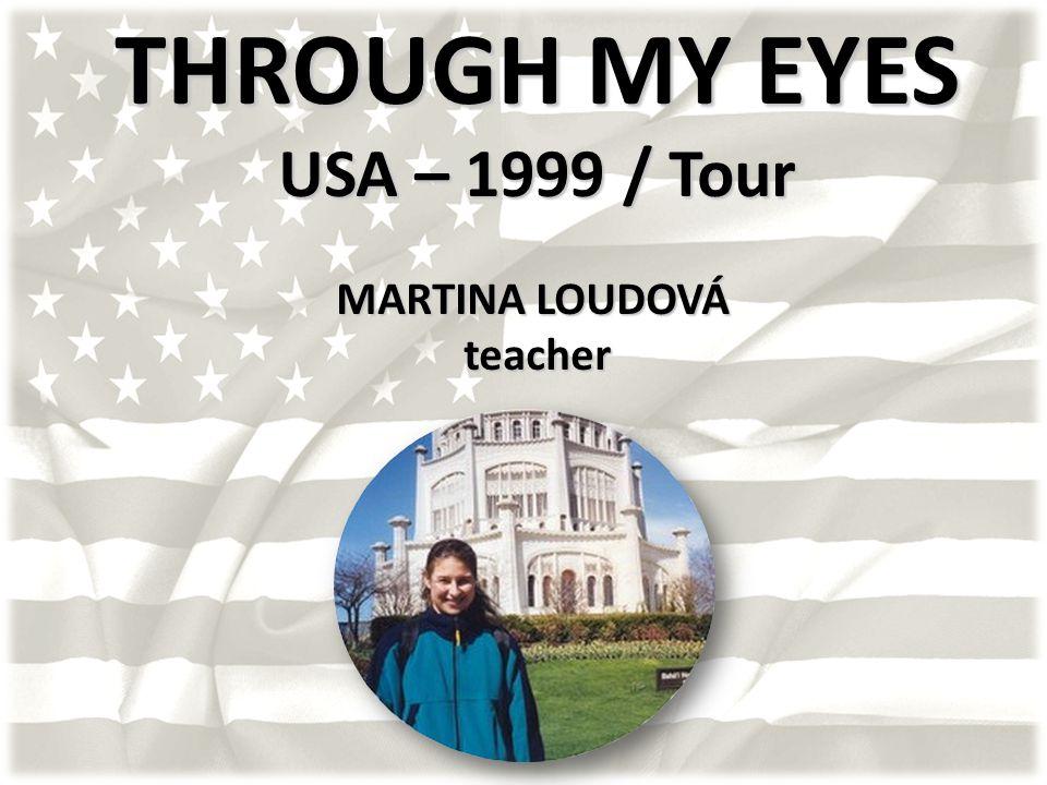THROUGH MY EYES USA – 1999 / Tour MARTINA LOUDOVÁ teacher