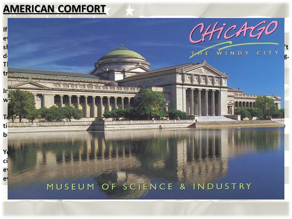 AMERICAN COMFORT If I should mention some cons Americans have, it s their comfortableness.