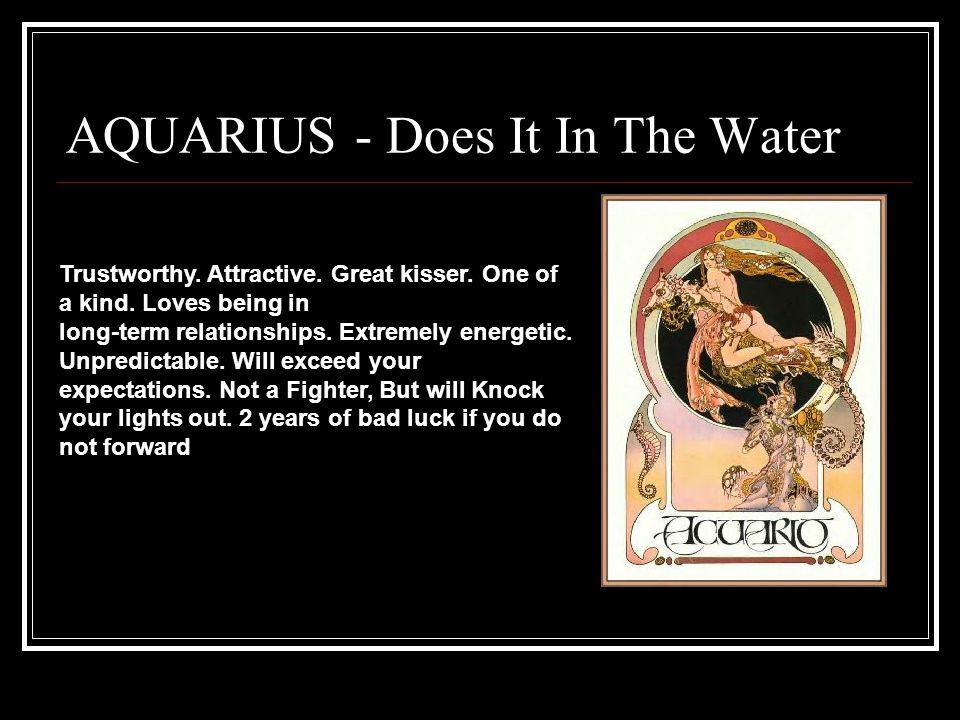 AQUARIUS - Does It In The Water Trustworthy. Attractive.
