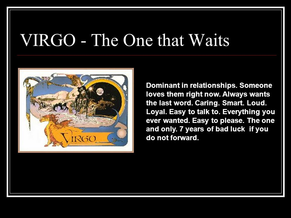VIRGO - The One that Waits Dominant in relationships.