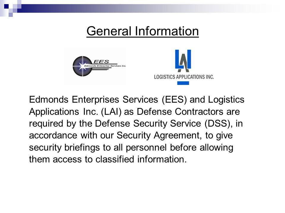 General Information Edmonds Enterprises Services (EES) and Logistics Applications Inc.