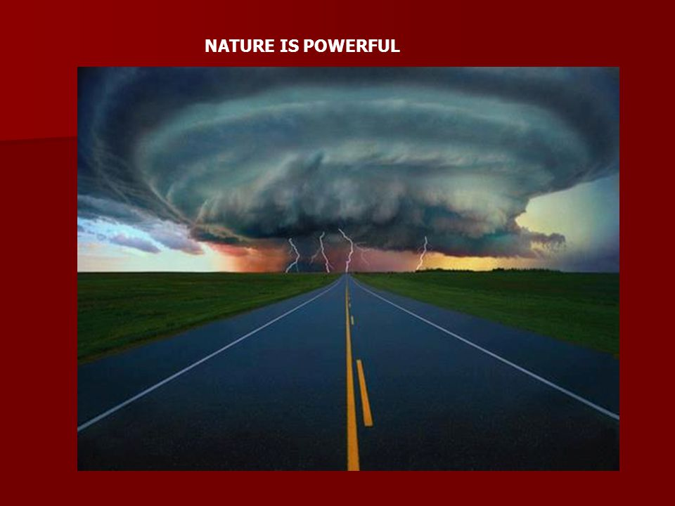 NATURE IS POWERFUL